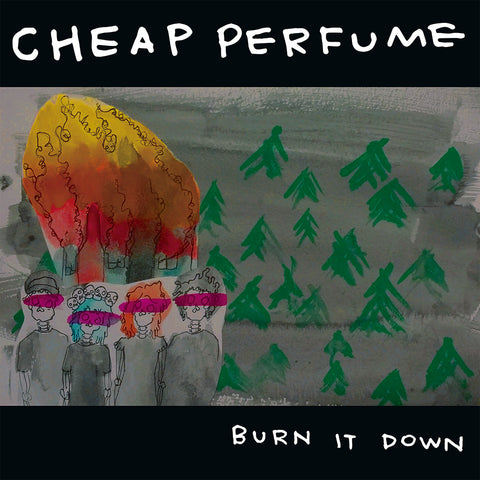 CHEAP PERFUME - Burn It Down (LP)