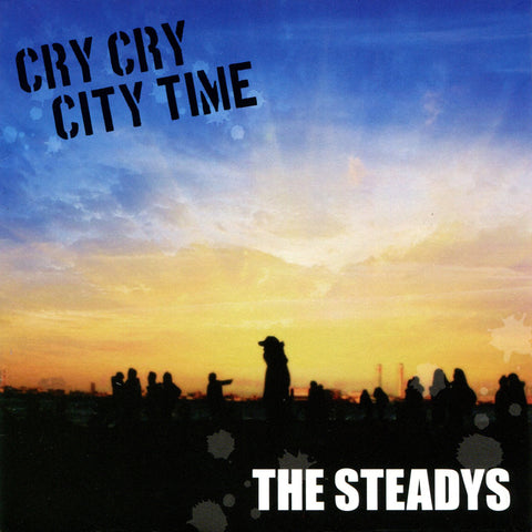 STEADYS, THE - Cry Cry Cry Time (CD)