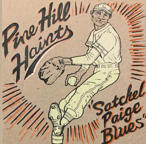 "PINE HILL HAINTS, THE - Satchel Paige Blues (7"")"