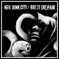 "V/A: NEW JUNK CITY / ROBOT REPAIR - Split (7"" EP)"