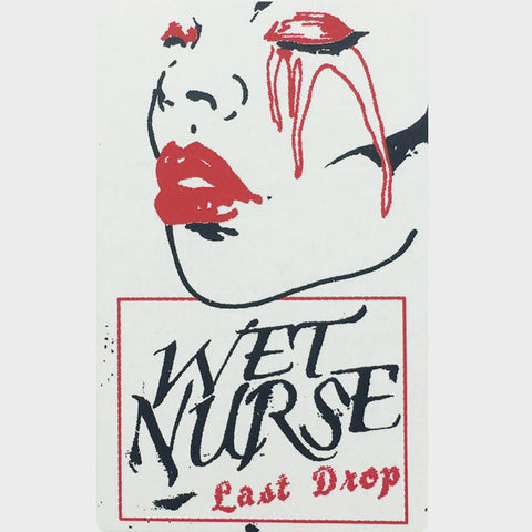 WET NURSE - Last Drop (CASS)