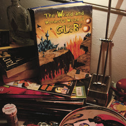 THE GLOBS - The Weird and Wonderful World of The Globs (LP)