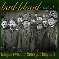 "Bad Blood Revival- ""Tongue Twisting Tunes For Tiny Tots"" LP"