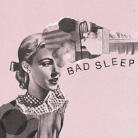 "BAD SLEEP - E.P. (7"" EP)"