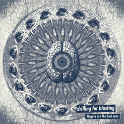 DRILLING FOR BLASTING - Fingers Are the Best Eyes (LP)
