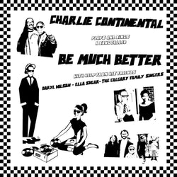 "CHARLIE CONTINENTAL - Be Much Better (7"" Flexi Disc)"
