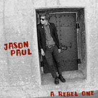 "Jason Paul ""A Rebel One"" LP"