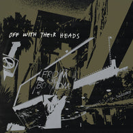 OFF WITH THEIR HEADS - From the Bottom (LP)