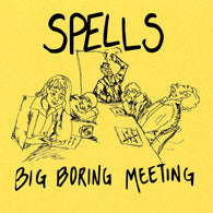 "SPELLS - Big Boring Meeting (7"" EP)"