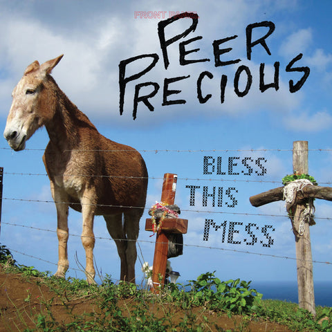 PEER PRECIOUS - Bless this Mess (LP)