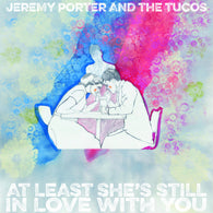"JEREMY PORTER AND THE TUCOS - At Least She's Still in Love With You (7"")"