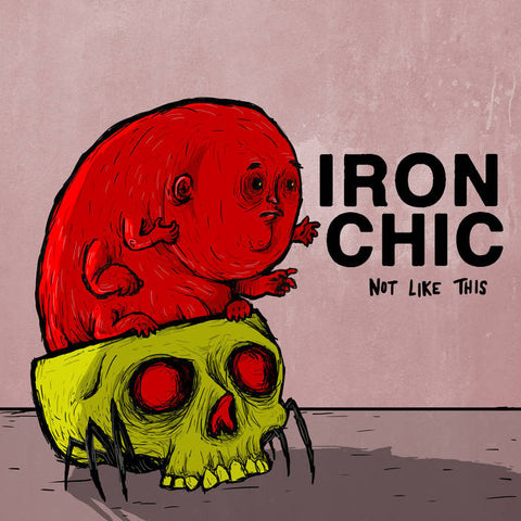 "Iron Chic- ""Not Like This"" LP, punk, recess ops, distro, distribution, punk distribution, wholesale, record album, vinyl, lp, Dead Broke Rekerds"