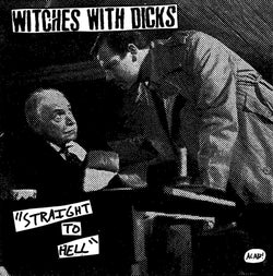 "WITCHES WITH DICKS - Straight to Hell (7"" EP)"