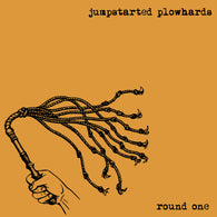 JUMPSTARTED PLOWHARDS - Round One (LP)