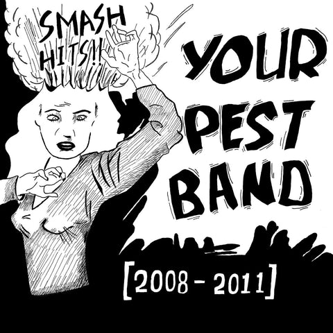 YOUR PEST BAND - Smash Hits!! [2008-2011] (LP)
