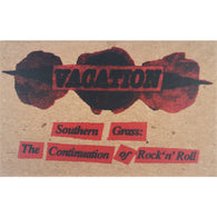 VACATION - Southern Grass: The Continuation of Rock 'n' Roll Vol. 1 and Vol. 2 (CASS)