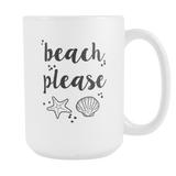 Beach Please #iwokeuplikethis Sassy Coffee Mug - Wow Great Gifts