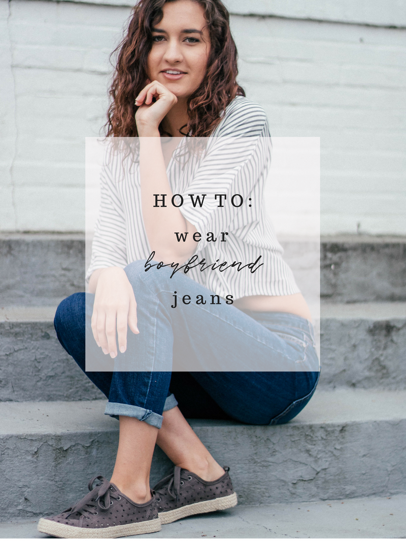 Tutorial: How to wear Boyfriend Jeans