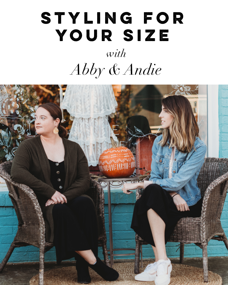 Styling for Your Size with Abby & Andie