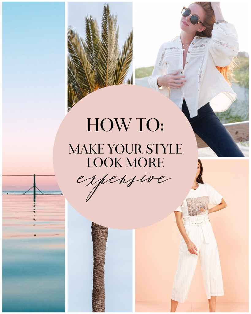 5 Ways to Make Your Style Look More Expensive