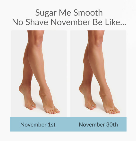 No Shave November - What It Means At Sugar Me Smooth