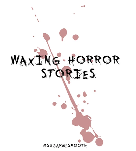 2019 Waxing Horror Story - Giveaway!