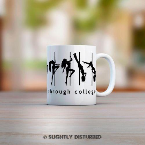 Stripping For College Mug - Novelty Gifts - Slightly Disturbed