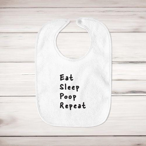 Eat Sleep Poop Repeat Baby Bib - Slightly Disturbed