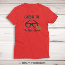 Load image into Gallery viewer, Geek Is The New Sexy Ladies T-Shirt - Ladies T-Shirts - Slightly Disturbed