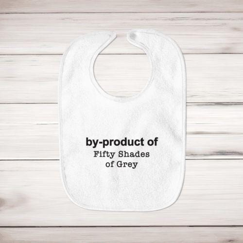 By-Product Of Fifty Shades Of Grey Baby Bib - Bibs - Slightly Disturbed
