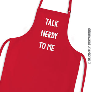 Talk Nerdy To Me Apron - Nerdy and Geeky Aprons - Slightly Disturbed