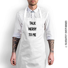 Load image into Gallery viewer, Talk Nerdy To Me Apron - Nerdy and Geeky Aprons - Slightly Disturbed