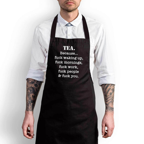 Tea/Coffee Because...Fuck You Apron - Rude Aprons - Slightly Disturbed