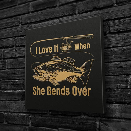 I Love It When She Bends Over Fishing Gift - Canvas Wall Art