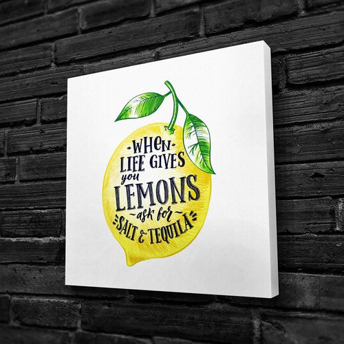 When Life Gives You Lemons Ask For Salt & Tequila - Wall Art