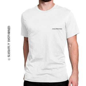 Nosey Little Fucker Mens T-Shirt - Offensive Tees - Slightly Disturbed