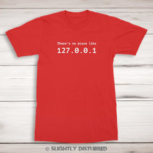 Load image into Gallery viewer, There's No Place Like 127.0.0.1 Men's T-Shirt - Slightly Disturbed