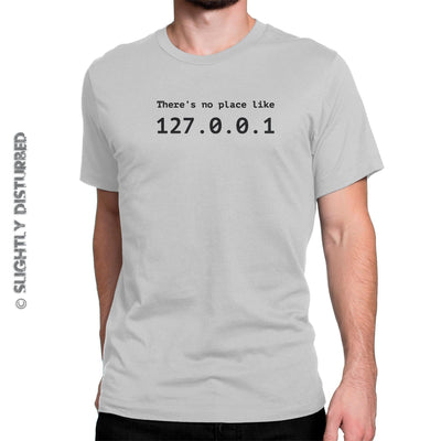 There's No Place Like 127.0.0.1 Men's T-Shirt - Slightly Disturbed