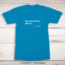 Load image into Gallery viewer, Use The Force, Harry ~Gandalf - Geeky Harry Potter, Star Wars T-Shirt - Slightly Disturbed