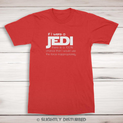 If I Were A Jedi Men's T-Shirt - Slightly Disturbed