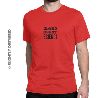 Stand Back I'm Going To Try Science Men's T-Shirt