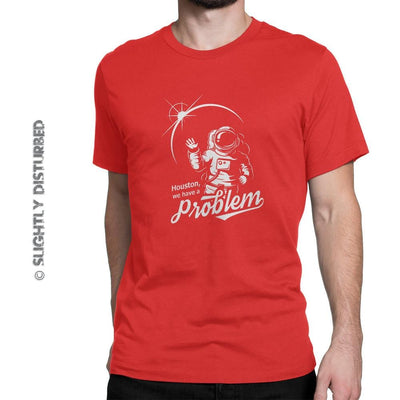 Houston We Have A Problem Men's T-Shirt - Mens T-Shirts - Slightly Disturbed