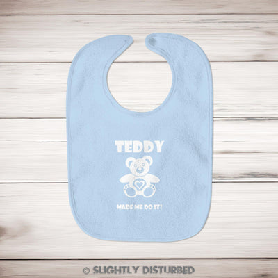 Teddy Made Me Do It Baby Bib