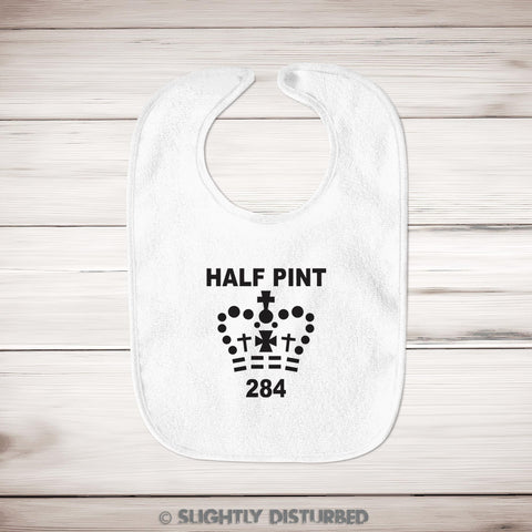 Half Pint Baby Bib - Novelty Baby Bibs - Slightly Disturbed
