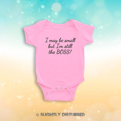 I May Be Small But I'm Still The Boss Babygrow - Slightly Disturbed