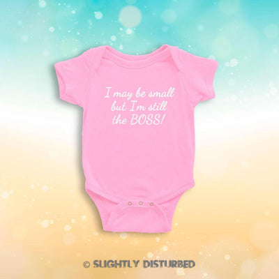 I May Be Small But I'm Still The Boss Babygrow - Novelty Babygrows - Slightly Disturbed
