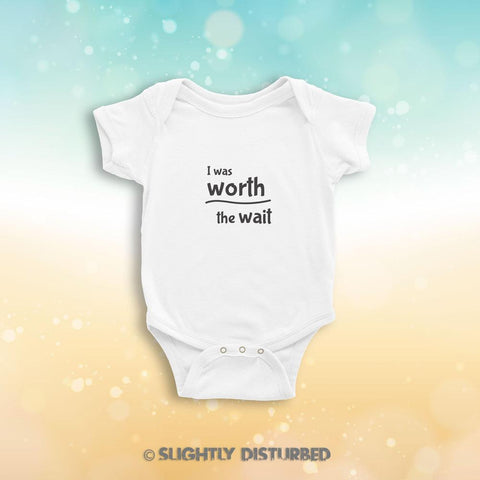 I Was Worth The Wait Novelty Babygrow, Romper Suit - Slightly Disturbed