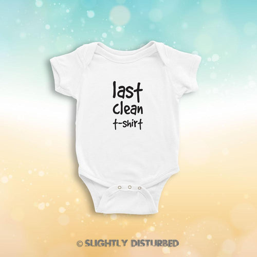 Last Clean T-shirt Babygrow - Novelty Gifts - Slightly Disturbed