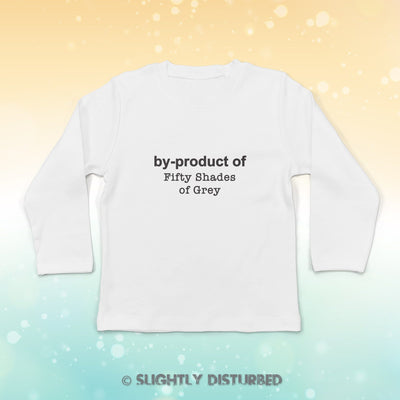 By-Product Of Fifty Shades Of Grey Baby Long Sleeve T-Shirt - Baby T-shirts - Slightly Disturbed