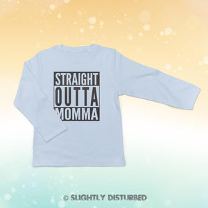 Straight Out Of Momma Baby Long Sleeve T-Shirt